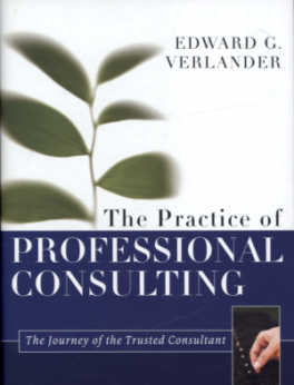 PRACTICE OF PROFESSIONAL CONSULTING, THE