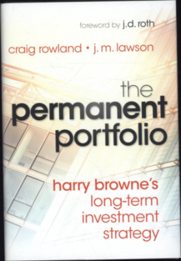 PERMANENT PORTFOLIO, THE: HARRY BROWNE'S LONG-TEAM INVESTMENT STRATEGY