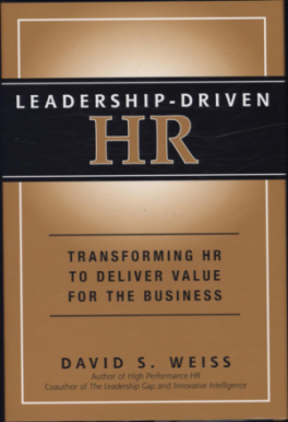 LEADERSHIP-DRIVEN HR: TRANSFORMING HR TO DELIVER VALUE FOR THE BUSINESS