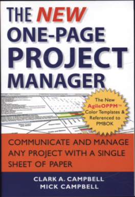 NEW ONE-PAGE PROJECT MANAGER, THE (2ND EDITION): COMMUNICATE AND MANAGE ANY PROJECT WITH A SINGLE SHEET OF PAPER