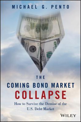 COMING BOND MARKET COLLAPSE, THE: THE ECONOMICS BEHIND THE BURSTING OF THE BOND BUBBLE