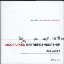 DISCIPLINE ENTREPRENEURSHIP: A 24 STEP INTEGRATED APPROACH TO SUCCESSFULLY LAUNCHING NEW VENTURES