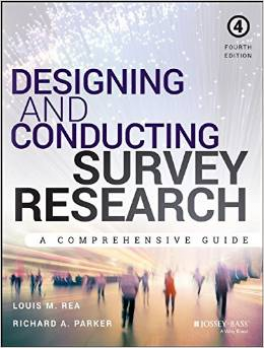 DESIGNING AND CONDUCTING SURVEY RESEARCH, 4TH EDITION: A COMPREHENSIVE GUIDE