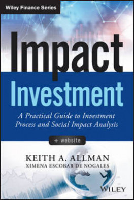 IMPACT INVESTMENT: A PRACTICAL GUIDE TO INVESTMENT PROCESS AND SOCIAL IMPACT ANALYSIS