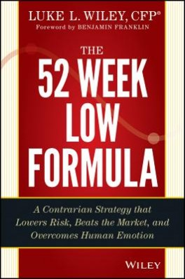 52-WEEK LOW FORMULA, THE: A PROVEN APPROACH THAT BEATS THE MARKET AND HUMAN BIASES