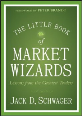 LITTLE BOOK OF MARKET WIZARDS, THE: LESSONS FROM THE GREATEST TRADERS