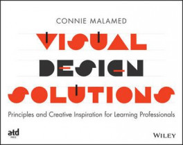 LEARNING DESIGNER'S VISUAL DESIGN BOOK, THE: HOW TO DESIGN INSTRUCTION LIKE A PRO