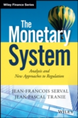MONETARY SYSTEM, THE: ANALYSIS AND NEW APPROACHES TO REGULATION