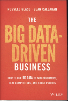 BIG DATA-DRIVEN BUSINESS, THE: HOW TO USE BIG DATA TO WIN CUSTOMERS, BEAT COMPETITORS, AND BOOST PROFITS