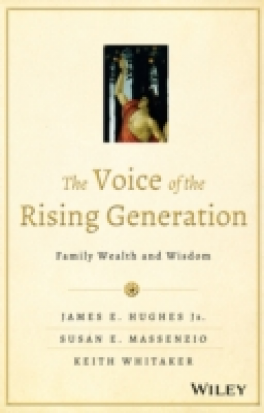 VOICE OF THE RISING GENERATION, THE: FAMILY WEALTH AND WISDOM