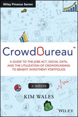 CROWDBUREAU: A GUIDE TO THE JOBS ACT, SOCIAL DATA AND THE UTILIZATION OF CROWDFUNDING TO BENEFIT INVESTMENT PORTFOLIOS