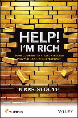 HELP, I'M RICH! : YOUR COMPASS TO A VALUE-ADDING PRIVATE BANKING EXPERIENCE