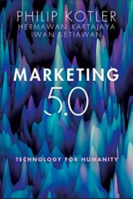 MARKETING 5.0: TECHNOLOGY FOR HUMANITY:KOTLER ET AL. | Asiabooks.com