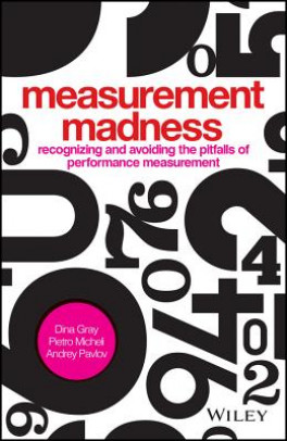 MEASUREMENT MADNESS: AVOIDING PERFORMANCE MANAGEMENT PITFALLS