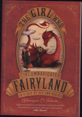 GIRL WHO CIRCUMNAVIGATED FAIRYLAND IN A SHIP OF HER OWN MAKING, THE