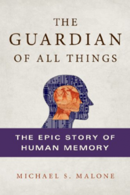GUARDIAN OF ALL THINGS: THE EPIC STORY OF HUMAN MEMORY