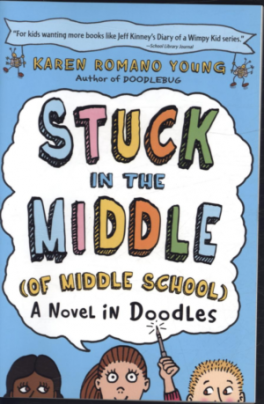 STUCK IN THE MIDDLE (OF MIDDLE SCHOOL) A NOVEL IN DOODLES