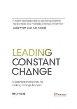 LEADING CONSTANT CHANGE: A PRACTICAL FRAMEWORK FOR MAKING CHANGE HAPPEN