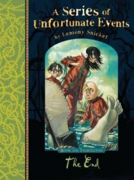 SERIES OF UNFORTUNATE EVENTS#13:THE END