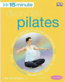 EVERYDAY PILATES+DVD: HOME EXERCISE THAT MAKES A REAL DIFFERENCE