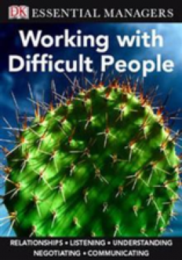 ESSENTIAL MANAGERS: WORKING WITH DIFFICULT PEOPLE
