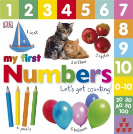 MY FIRST: NUMBERS LET'S GET COUNTING