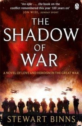 SHADOW OF WAR, THE: THE GREAT WAR SERIES BOOK 1