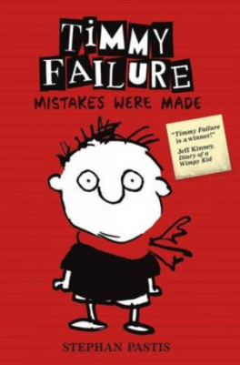TIMMY FAILURE #1: MISTAKES WERE MADE