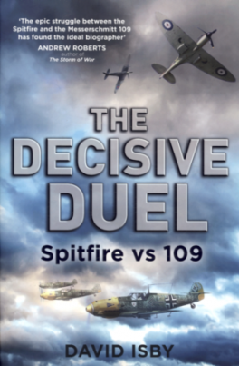 SPITFIRE VS 109: THE DECISIVE DUEL FOR THE SKIES IN WWII