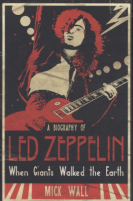 """WHEN GIANTS WALKED THE EARTH: A BIOGRAPHY OF """"LED ZEPPELIN"""""""
