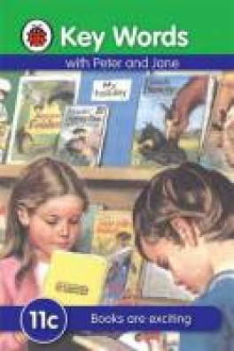 KEY WORDS WITH PETER AND JANE: 11C BOOKS ARE EXCITING