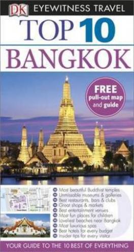 EYEWITNESS TOP 10 TRAVEL GUIDES: BANGKOK (4TH ED.)