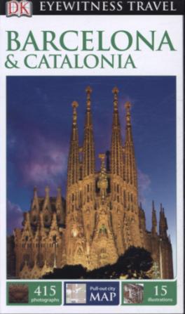 EYEWITNESS TRAVEL GUIDES: BARCELONA & CATALONIA (11TH ED.)