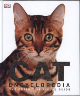 The Definitive Visual Guide The Cat Encyclopedia
