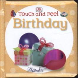TOUCH AND FEEL BIRTHDAY