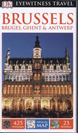 EYEWITNESS TRAVEL GUIDES: BRUSSELS BRUGES, GHENT & ANTWERP (8TH ED.)