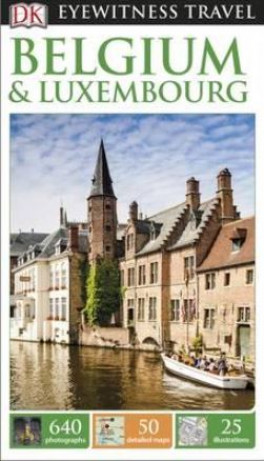 EYEWITNESS TRAVEL GUIDES: BELGIUM & LUXEMBOURG (4TH ED.)