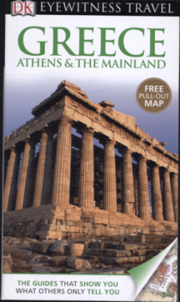 EYEWITNESS TRAVEL GUIDES: GREECE, ATHENS & THE MAINLAND (8TH ED.)