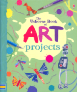 USBORNE BOOK OF ART PROJECTS, THE