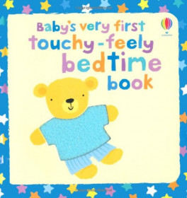 BABY'S VERY FIRST TOUCHY-FEELY: BEDTIME