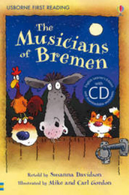 MUSICIANS OF BREMEN, THE (FIRST READING 3 + CD)