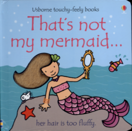 USBORNE TOUCHY=FEELY BOOK: THAT'S NOT MY MERMAID
