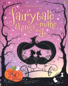 FAIRYTALE THINGS TO MAKE AND DO