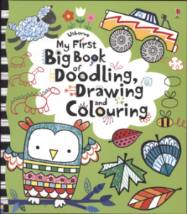 MY FIRST BIG BOOK OF DOODLING, DRAWING AND COLOURING