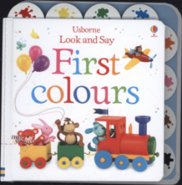 LOOK AND SAY: FIRST COLOURS