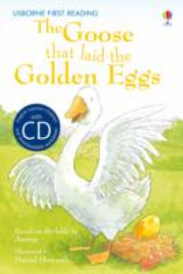 GOOSE THAT LAID THE GOLDEN EGGS, THE (USBORNE FIRST READING)