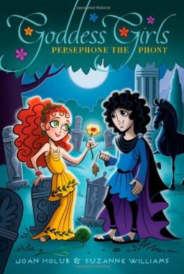 GODDESS GIRLS #2: PERSEPHONE THE PHONY