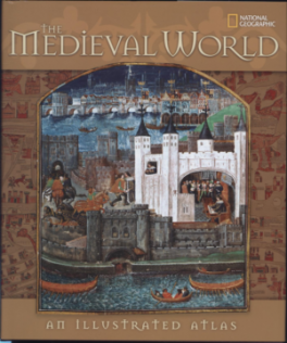 MEDIEVAL WORLD, THE: AN ILLUSTRATED ATLAS