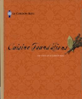 LE CORDON BLEU CUISINE FOUNDATIONS
