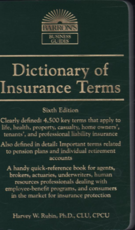 DICTIONARY OF INSURANCE TERMS (6TH.ED.)